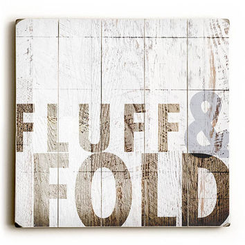Fluff And Fold by Artist Dallas Drotz Wood Sign