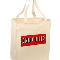 And Chill Large Grocery Tote Bag