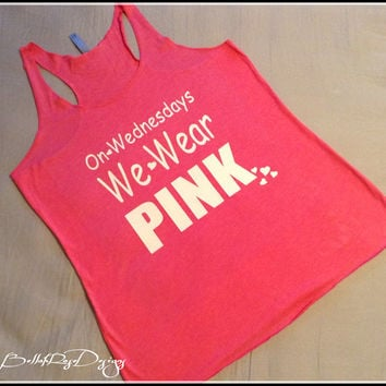 On Wednesdays We Wear Pink Triblend Racerback Tank Top. On Wednesdays We Wear Pink. We Wear Pink. Mean Girls. Breast Cancer Awareness.