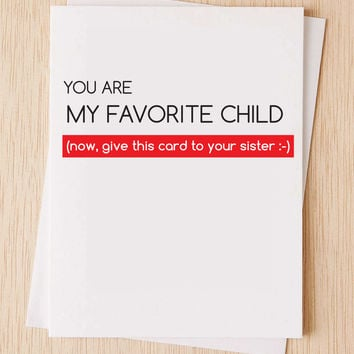 "Cheeky ""you are my favorite child (now, give this card to your sister)""customizable  Valentines day card, Cute, funny, anniversary card,"