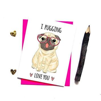 I Pugging Love You Pug Dogs Funny Anniversary Card Valentines Day Card