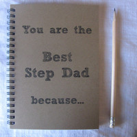 You are the Best Step Dad because...- 5 x 7 journal
