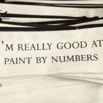 i'm really good at paint by numbers pouch by pamelabarskyshop