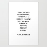 Stoic Philosophy Quote - Marcus Aurelius - What a precious privilege it is to be alive Art Print by Love from Sophie