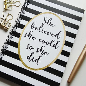 Writing journal, spiral notebook, bullet journal, black and white, sketchbook, blank lined or grid paper - She believed she could so she did