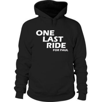 One Last Ride For Paul Walker Tshirt - Hoodie