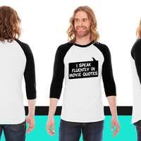 I speak fluently in movie quotes American Apparel Unisex 3/4 Sleeve T-Shirt