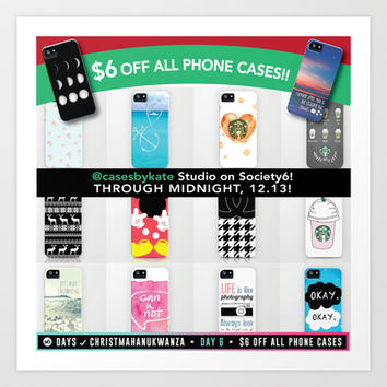 $6 Off all Phone Cases at CasesbyKate! Art Print by Kate