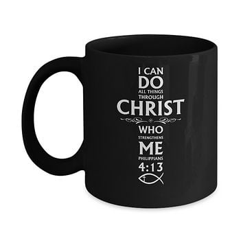 I Can Do All Things Philippians 4:13 Christian Gifts Mug