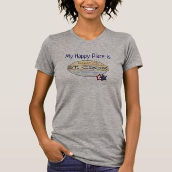 My Happy Place - St. Croix -- T-shirt