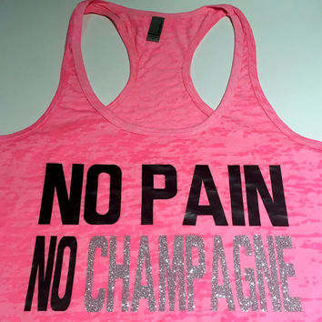 No Pain No Champagne Workout Tank Top - Burnout Workout Tank Top
