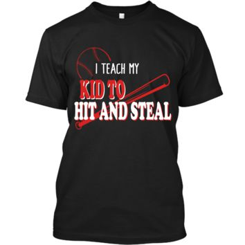 I Teach My Kid To Hit And Steal Funny Baseball Shirt For Mom Custom Ultra Cotton
