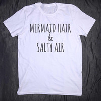 Mermaid Hair & Salty Air Tumblr Top Slogan Tee Funny Beach Ocean Teen T-shirt