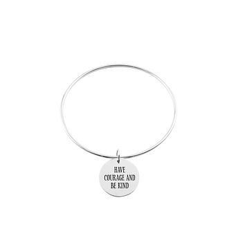 Single Layer Bangle - HAVE COURAGE AND BE KIND