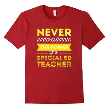 Special Education Teacher T-shirt - Never underestimate the