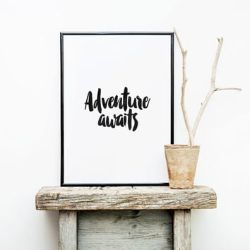 Adventure Awaits, Printable Art, Inspirational Quote, Typography Art, Digital Prints, Black and White Art, Wall Art Prints,instant download