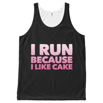 I Run Because I like Cake All-Over Print Tank Top | Zazzle.co.uk