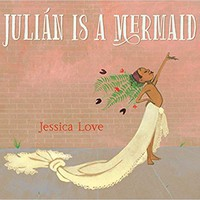 Julián Is a Mermaid Hardcover – April 23, 2018