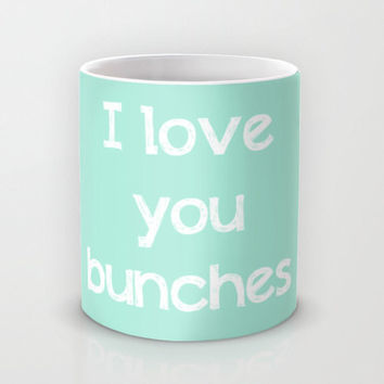Art Coffee Cup Mug I love you bunches typography mint green Java Lovers decor white letters sweet message cottage shabby chic light clean