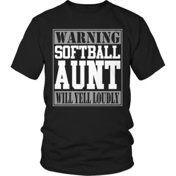 Limited Edition - Warning Softball Aunt will Yell Loudly