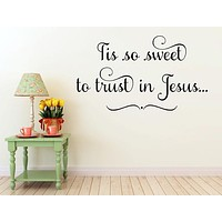 Tis So Sweet To Trust In Jesus Wall Hymn Wall Decal