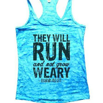 They Will Run And Not Grow Weary - Isaiah 40:31 - Burnout Tank Top By Womens Tank Tops