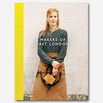 Makers of East London by Hoxton Mini Press