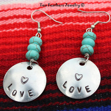 Hand Stamped LOVE Earrings With Turquoise Magnesite - Turquoise Earrings - Turquoise And Silver Earrings - Heart Earrings - Valentines Day