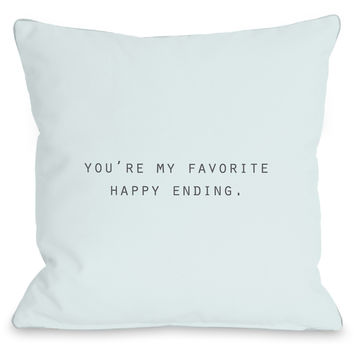 """""""You're My Favorite Happy Ending"""" Indoor Throw Pillow by OneBellaCasa, 16""""x16"""""""