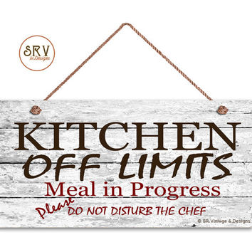"Kitchen Off Limits Sign, Distressed Wood Style, Funny Sign, Meal In Progress, Dining, Cafe Sign, Weatherproof, 5"" x 10"" Sign, Made To Order"