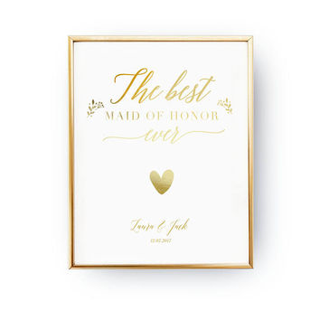 The Best Maid Of Honor, Wedding Decoration, Wedding Signs, Real Gold Foil Print, Wedding Print, Gold Foil Sign Wedding, Wedding Wall Decor