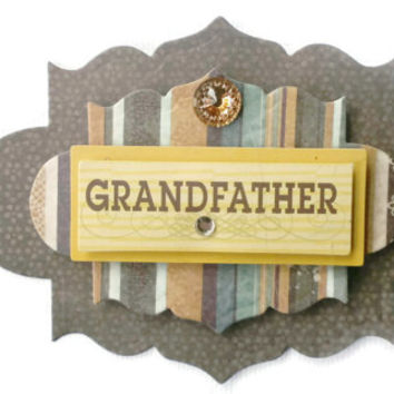 Grandfather, Scrapbook Embellishment, Paper piecing, gift tags, Scrapbooking Layouts, Cards, Mini Albums, brag book, Crafts, journal