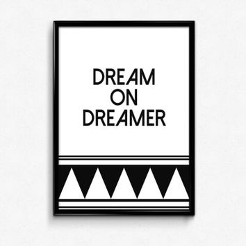 Dream On Dreamer Print, Aztec Print, Typography, Typography Poster, Typographic Print, Printable Art, Office Decor, Dorm Decor