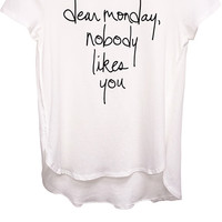 Dear Monday Nobody Likes You Screen Tee