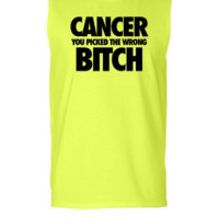 Cancer You Picked The Wrong Bitch - Sleeveless T-shirt