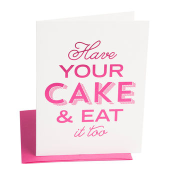 Have Your Cake Birthday Card