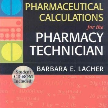 Pharmaceutical Calculations for Pharmacy Technicians (Lww Pharmacy Technician Education Series)