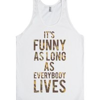 As Long as Everybody Lives-Unisex White Tank