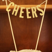 Cheers Cake Topper/Party Decor/Wedding/Birthday/NYE/Shower/Bachelorette