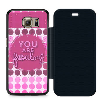 You Are Fabulous Flip Samsung Galaxy S6 Case