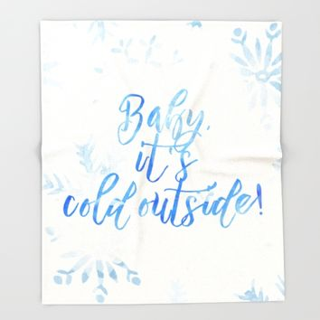 Baby, It's Cold Outside! Throw Blanket by All Is One
