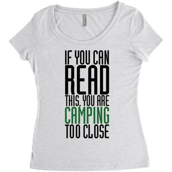 if you can read this, you are camping too close Women's Triblend Scoop T-shirt