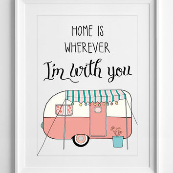 Camper Caravan art, quotes, wall art, pink caravan, kids, love quote, printable quotes, wall art, home decor, home is wherever, ALL SIZES A3