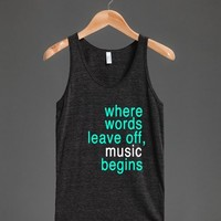 where words leave off music begins black tanktop - Typography - Skreened T-shirts, Organic Shirts, Hoodies, Kids Tees, Baby One-Pieces and Tote Bags