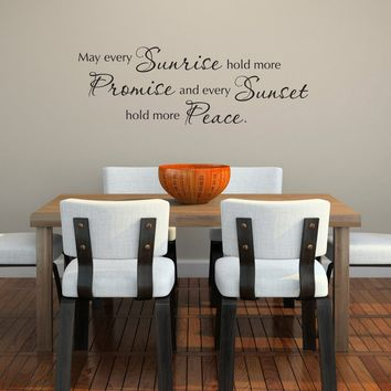 May every Sunrise Wall Decal - hold more Promise and every sunset hold more Peace Wall Decal - Quote Wall Art