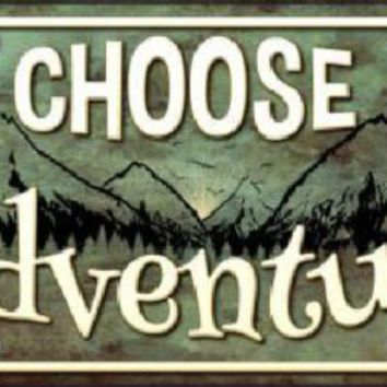 Choose Adventure License Plate Tag Sign