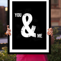 "Printable Download Typography Poster Art ""You and Me"" Black and White Ampersand Wall Art Decor Typographic PRINTABLE DOWNLOAD"