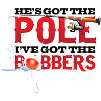 He's Got the Pole I've got the Bobbers Fishing Hoodie Hooded Hunting fishing Sweatshirt Shirt Mens Ladies Womens Youth Kids ML-505h