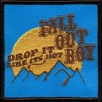 Drop It Patch by Fall Out Boy | Official Fall Out Boy Patch