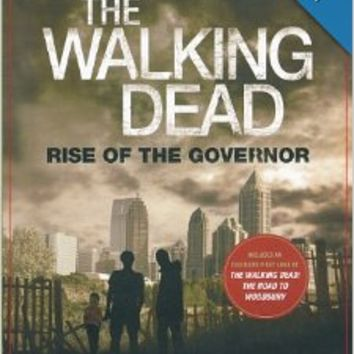 The Walking Dead: Rise of the Governor (The Walking Dead Series)